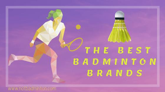 Best badminton brands